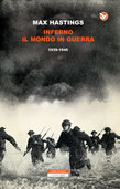 Inferno. Il mondo in guerra 1939-1945