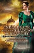Carol K. Carr - India Black and the Shadows of Anarchy