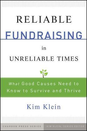 Reliable Fundraising in Unreliable Times: What Good Causes Need to Know to Survive and Thrive