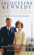 Jacqueline Kennedy. Conversaciones históricas sobre mi vida con John F. Kennedy