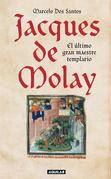 Jacques de Molay. El último gran maestre templario