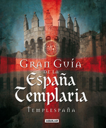 Gran Guía de la España Templaria