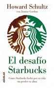 El desafío Starbucks.Cómo Starbucks luchó por su vida sin perder su alma