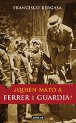 ¿Quién mató a Ferrer i Guardia?