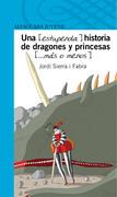 Una [estupenda] historia de dragones y princesas [...más o menos]