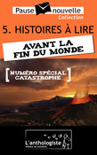 Histoires  lire avant la fin du monde - 10 nouvelles, 10 auteurs - Pause-nouvelle t5