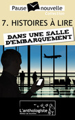 Histoires  lire dans une salle d'embarquement - 10 nouvelles, 10 auteurs - Pause-nouvelle t7
