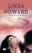 Linda Howard - Cercano y peligroso