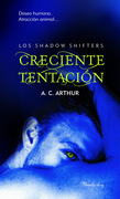 Creciente tentación (The Shadow Shifters I)