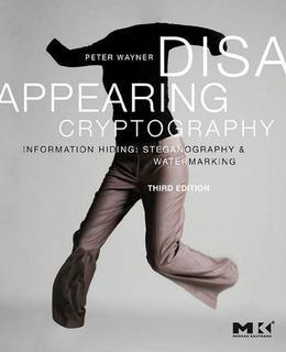 Disappearing Cryptography: Information Hiding: Steganography and Watermarking