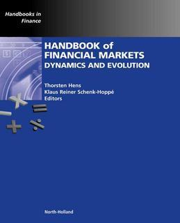 Handbook of Financial Markets: Dynamics and Evolution: Dynamics and Evolution
