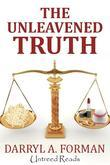 The Unleavened Truth