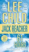 61 Hours: A Jack Reacher Novel