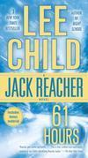 61 Hours: A Jack Reacher Novel