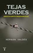Tejas Verdes. Diario de un campo de concentración en Chile