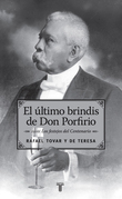 El último brindis de Don Porfirio