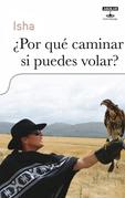 ¿Por qué caminar si puedes volar?