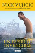 Nick Vujicic - Un espíritu invencible