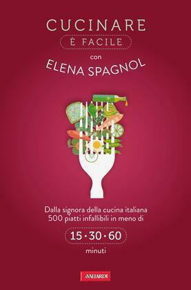 Cucinare è facile con Elena Spagnol