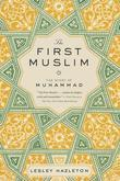 The First Muslim: The Story of Muhammad