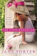 Jane Porter - The Good Daughter