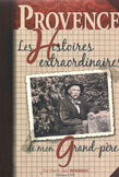 Les histoires extraordinaires de mon grand-pre : Provence