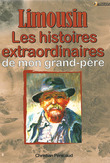 Les histoires extraordinaires de mon grand-pre : Limousin
