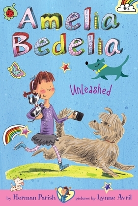 Amelia Bedelia Chapter Book #2: Amelia Bedelia Unleashed