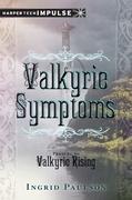 Valkyrie Symptoms