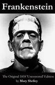 Frankenstein (The Original 1818 'Uncensored' Edition)