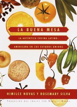 La Buena Mesa: La autentica cocina latinoamericana en los Estados Unidos