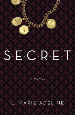 SECRET: A SECRET Novel