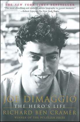 Joe DiMaggio: The Hero's Life