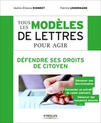 Tous les modles de lettres pour agir - Dfendre ses droits de citoyen