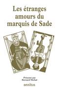 Les tranges amours du marquis de Sade