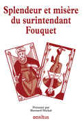 Splendeur et misre du surintendant Fouquet
