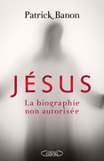 Jsus, la biographie non autorise                