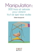 Petit livre de - Manipulation : 300 trucs et astuces pour obtenir tout ce que vous voulez
