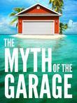 The Myth of the Garage