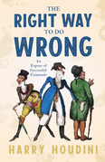 The Right Way to Do Wrong - An Expose of Successful Criminals