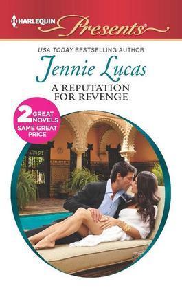 Jennie Lucas - A Reputation For Revenge: The Greek Billionaire's Baby Revenge