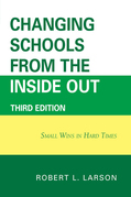 Changing Schools from the Inside Out: Small Wins in Hard Times