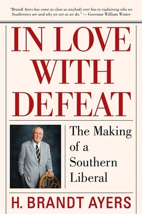 In Love with Defeat: The Making of a Southern Liberal