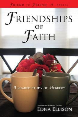 Friendships of Faith: A Shared Study of Hebrews