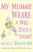 My Mummy Wears a Wig: Does Yours?