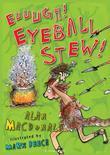 Euuugh! Eyeball Stew!: Iggy the Urk: Book 3