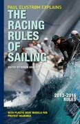 Paul Elvstrom Explains Racing Rules of Sailing, 2013-2016 Edition