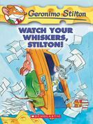Geronimo Stilton #17: Watch Your Whiskers, Stilton!