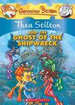 Thea Stilton #3: Thea Stilton and the Ghost of the Shipwreck: A Geronimo Stilton Adventure