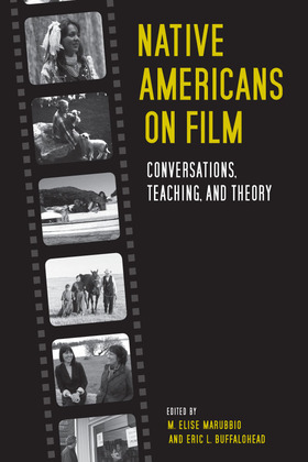 Native Americans on Film: Conversations, Teaching, and Theory